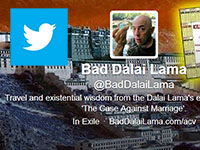 My Main Twitter Account: @BadDalaiLama.